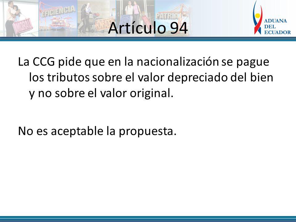 Artículo 94 La CCG pide que en la nacionalización se pague los tributos sobre el valor depreciado del bien y no sobre el valor original.