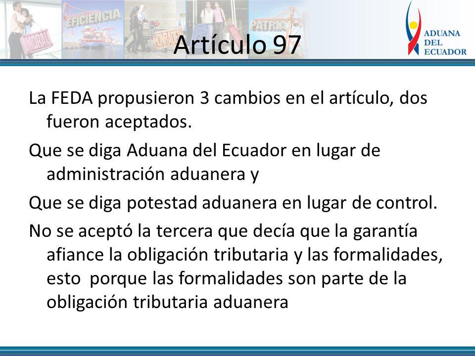Artículo 97 La FEDA propusieron 3 cambios en el artículo, dos fueron aceptados.