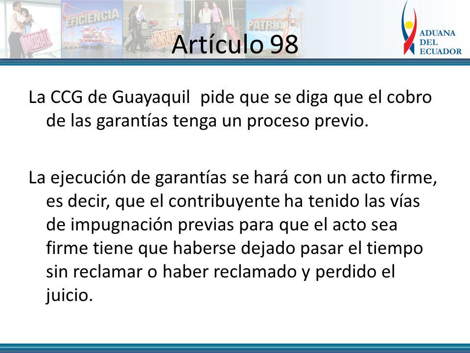 Artículo 98 La CCG de Guayaquil pide que se diga que el cobro de las garantías tenga un proceso previo.