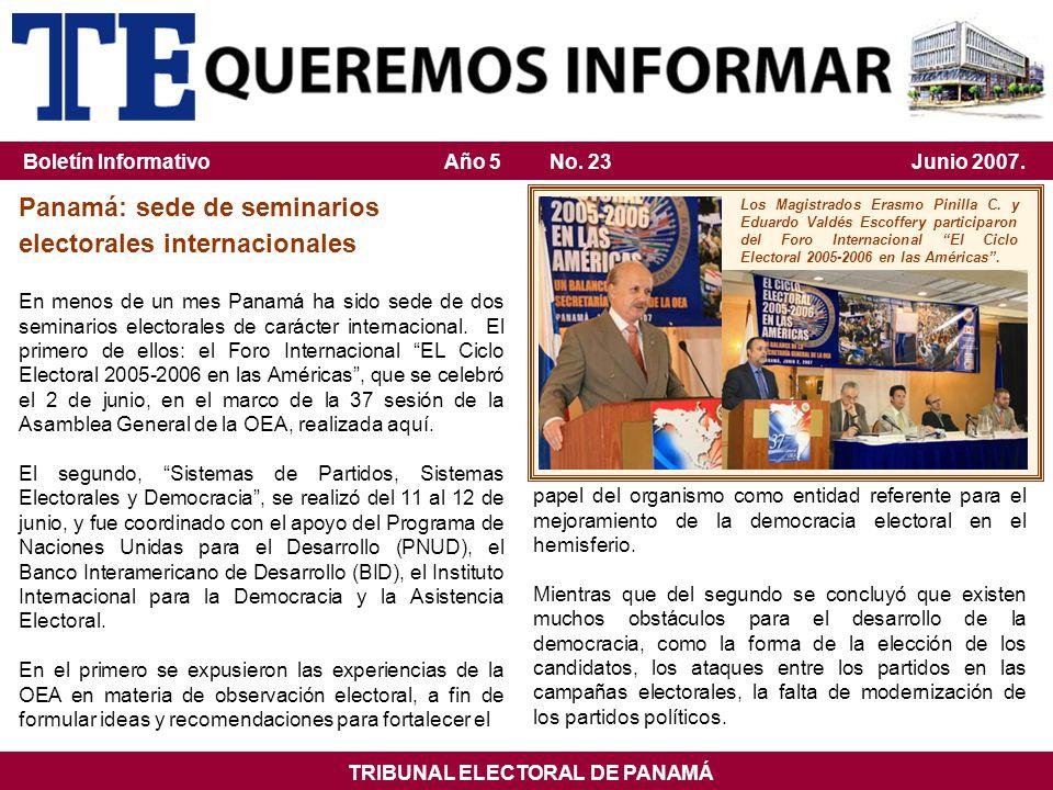 Panamá: sede de seminarios electorales internacionales En menos de un mes Panamá ha sido sede de dos seminarios electorales de carácter internacional.