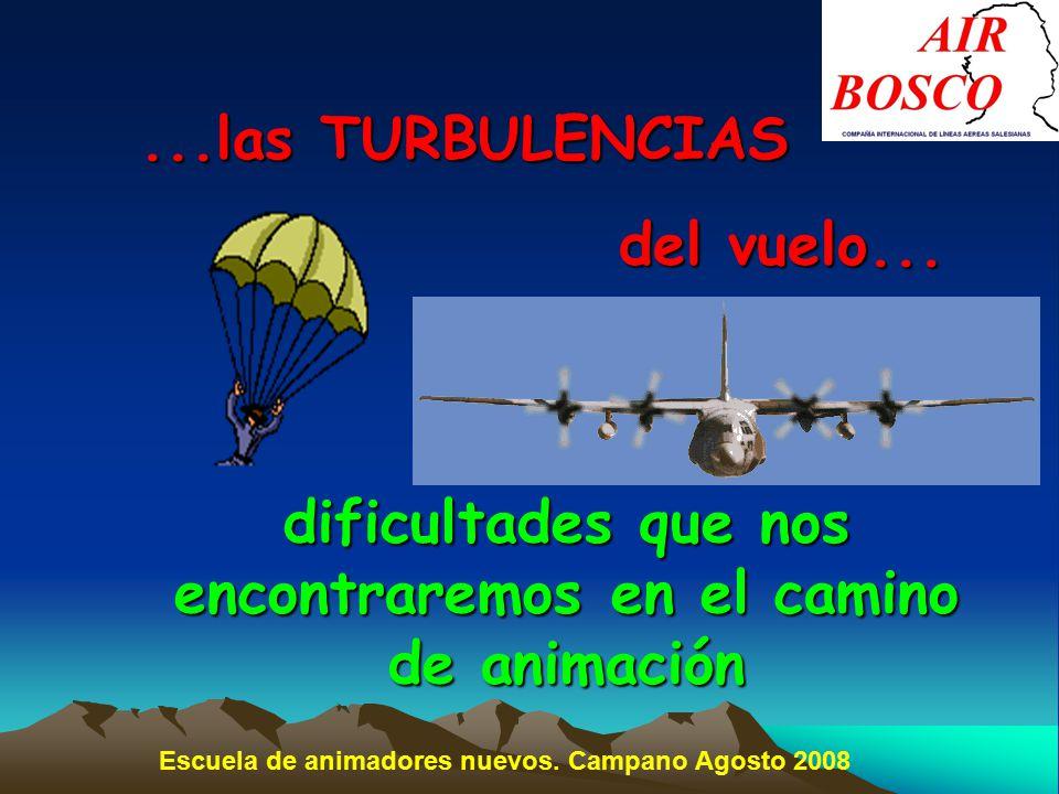 ...las TURBULENCIAS del vuelo...