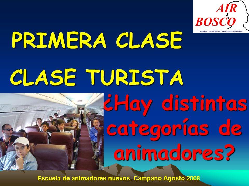 PRIMERA CLASE CLASE TURISTA ¿Hay distintas categorías de animadores.