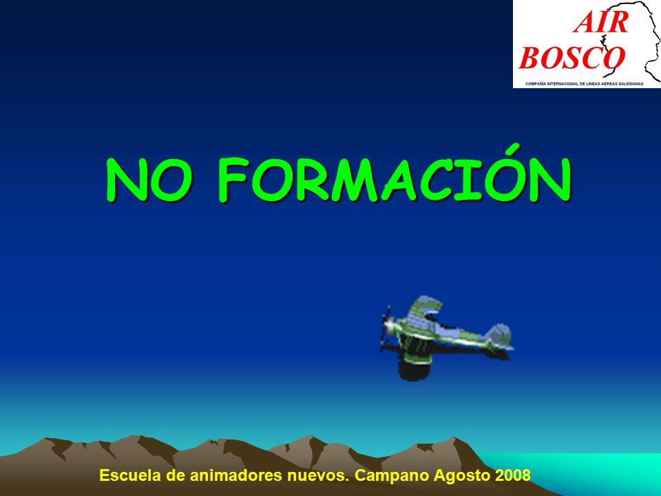 NO FORMACIÓN Escuela de animadores nuevos. Campano Agosto 2008