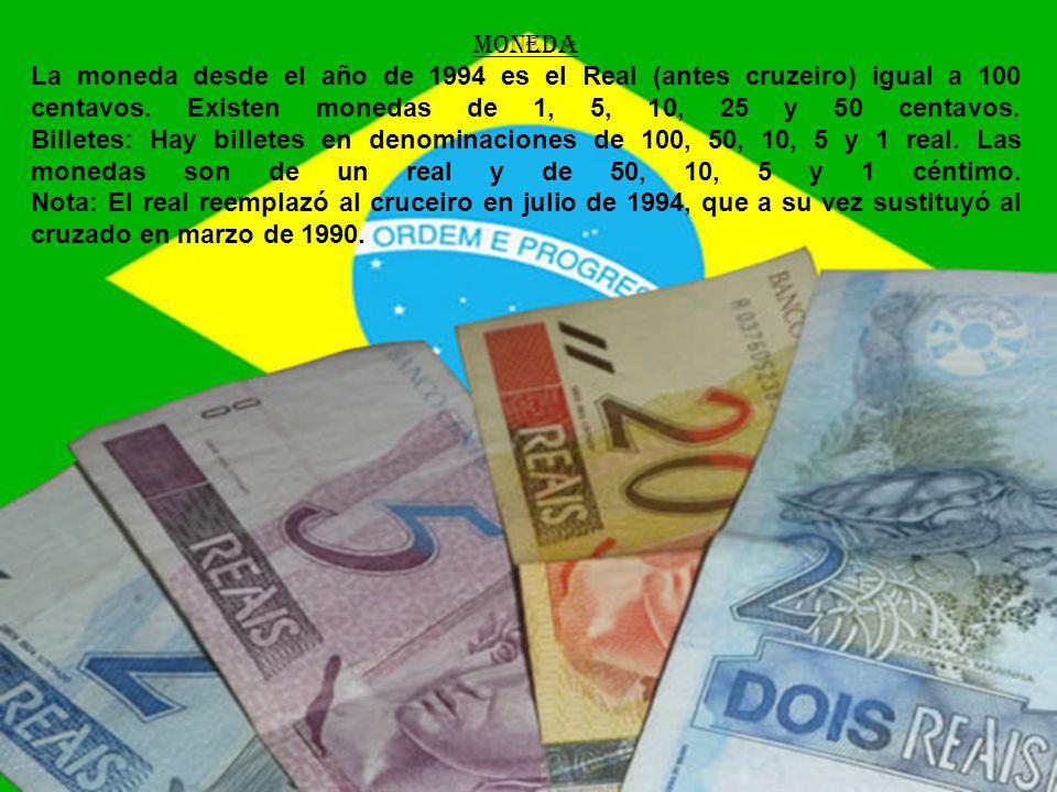 MONEDA La moneda desde el año de 1994 es el Real (antes cruzeiro) igual a 100 centavos.