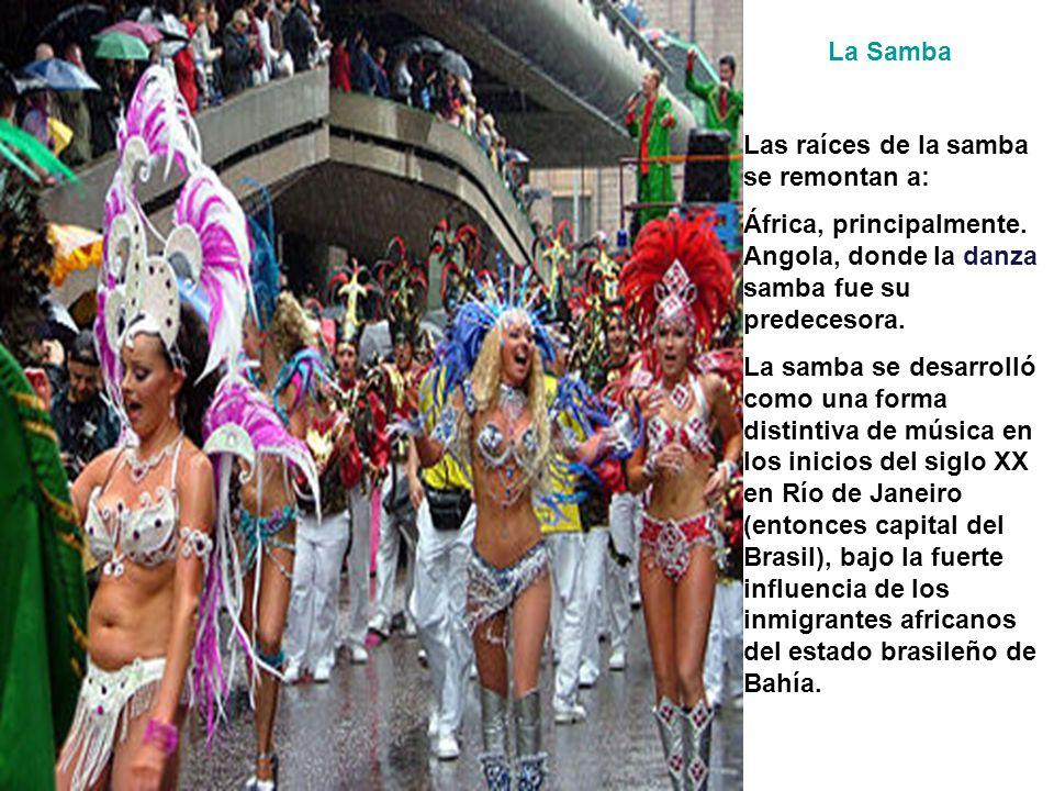 Las raíces de la samba se remontan a: África, principalmente.