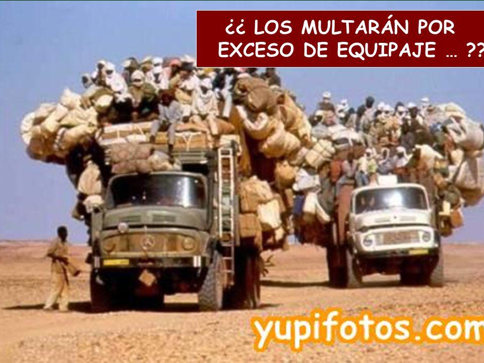 ¿¿ LOS MULTARÁN POR EXCESO DE EQUIPAJE …