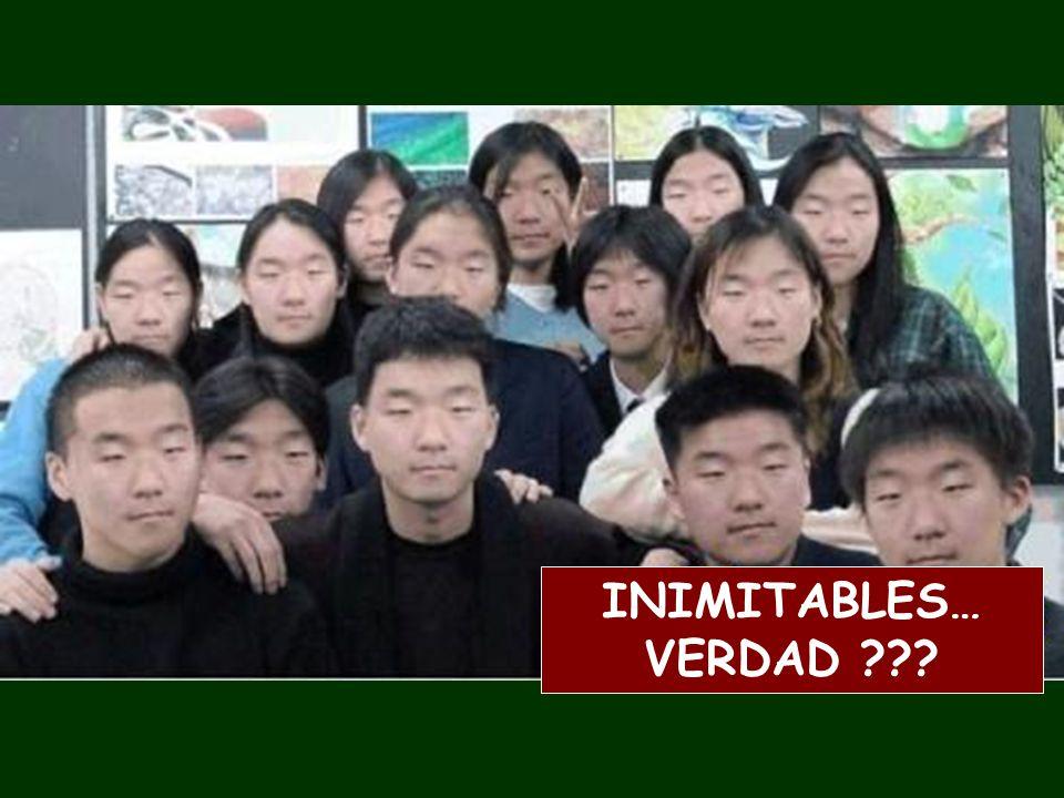 INIMITABLES… VERDAD