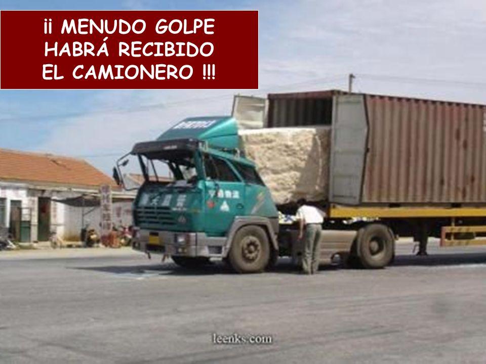 ¡¡ MENUDO GOLPE HABRÁ RECIBIDO EL CAMIONERO !!!