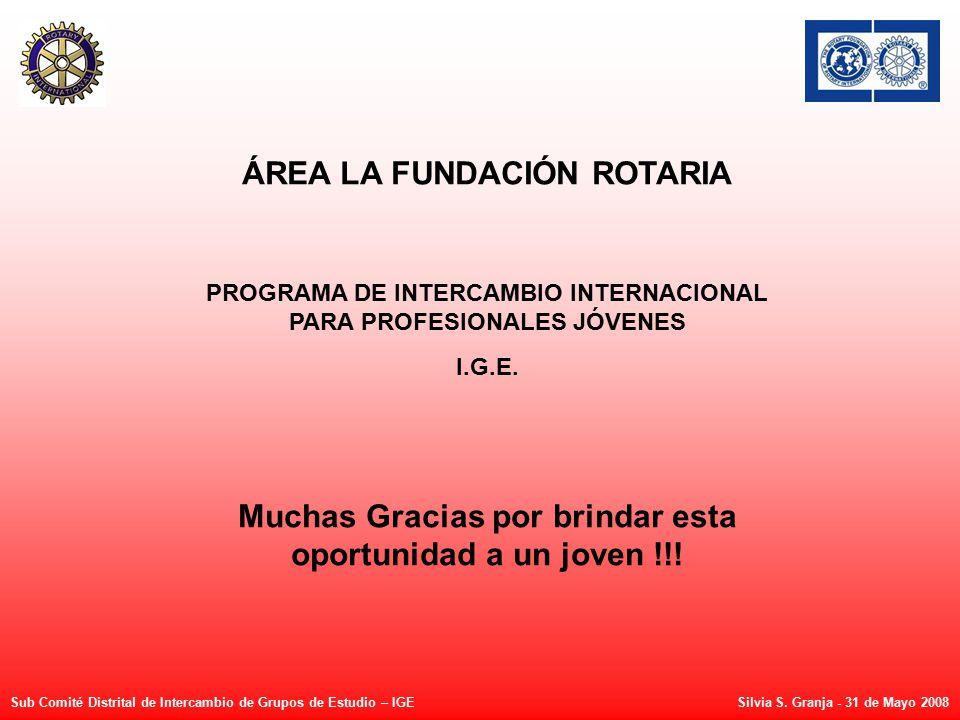 ÁREA LA FUNDACIÓN ROTARIA PROGRAMA DE INTERCAMBIO INTERNACIONAL PARA PROFESIONALES JÓVENES I.G.E.