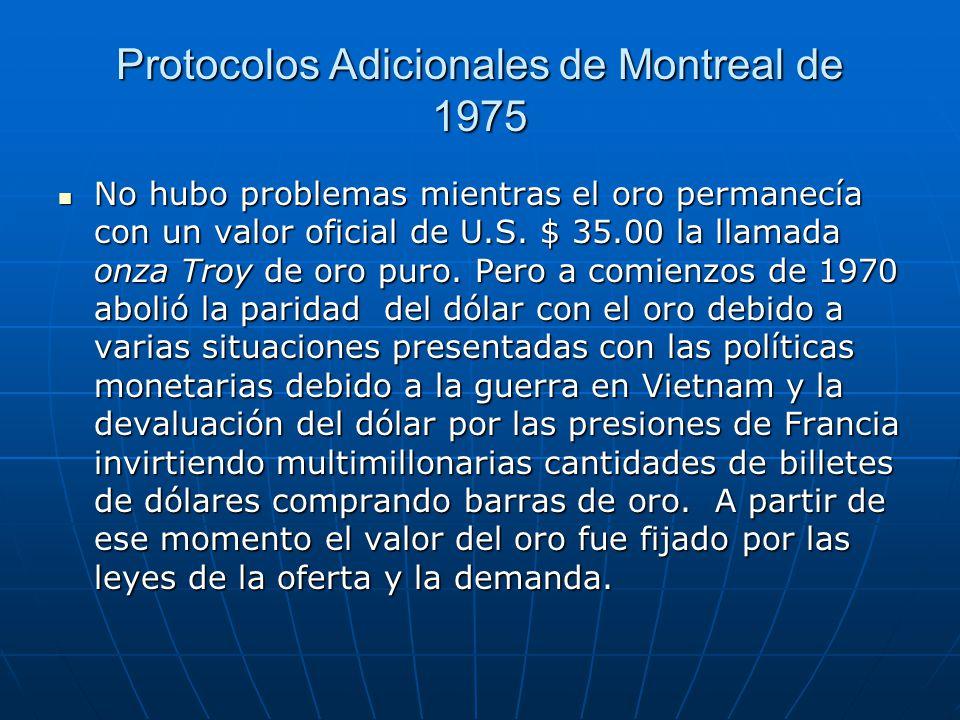 Protocolos Adicionales de Montreal de 1975 No hubo problemas mientras el oro permanecía con un valor oficial de U.S.
