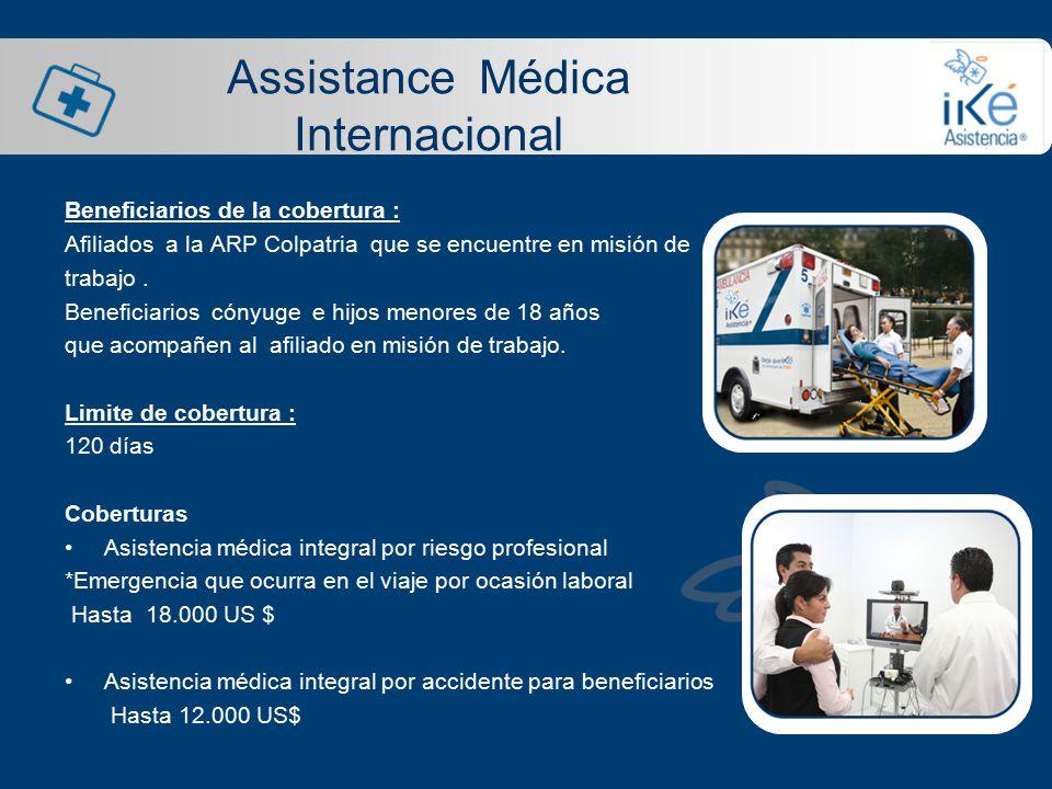 Assistance Médica Internacional Beneficiarios de la cobertura : Afiliados a la ARP Colpatria que se encuentre en misión de trabajo.