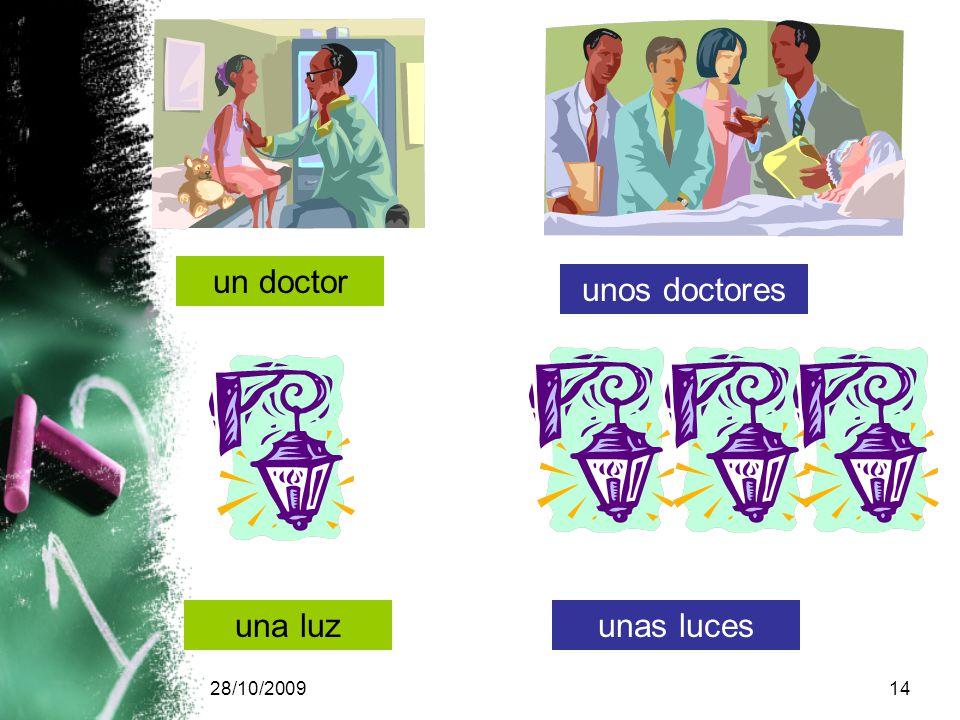 28/10/200914 un doctor unos doctores una luzunas luces