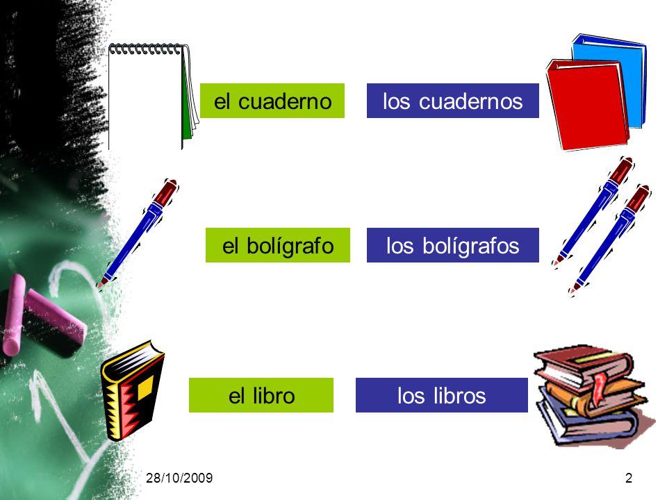 28/10/20092 el cuadernolos cuadernos el bolígrafolos bolígrafos el librolos libros