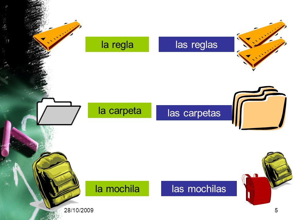 28/10/20095 la reglalas reglas la carpeta las carpetas la mochilalas mochilas