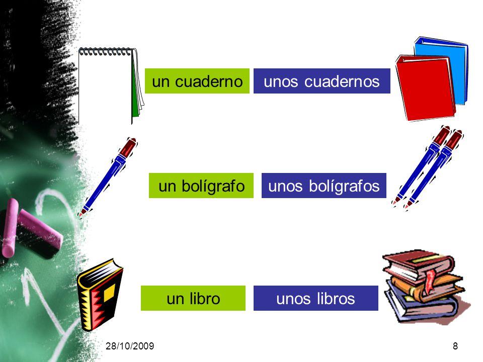 28/10/20098 un cuadernounos cuadernos un bolígrafounos bolígrafos un librounos libros