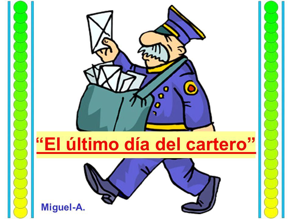 El último día del cartero Miguel-A.