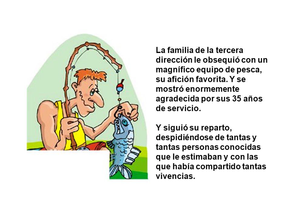 La familia de la tercera dirección le obsequió con un magnífico equipo de pesca, su afición favorita.