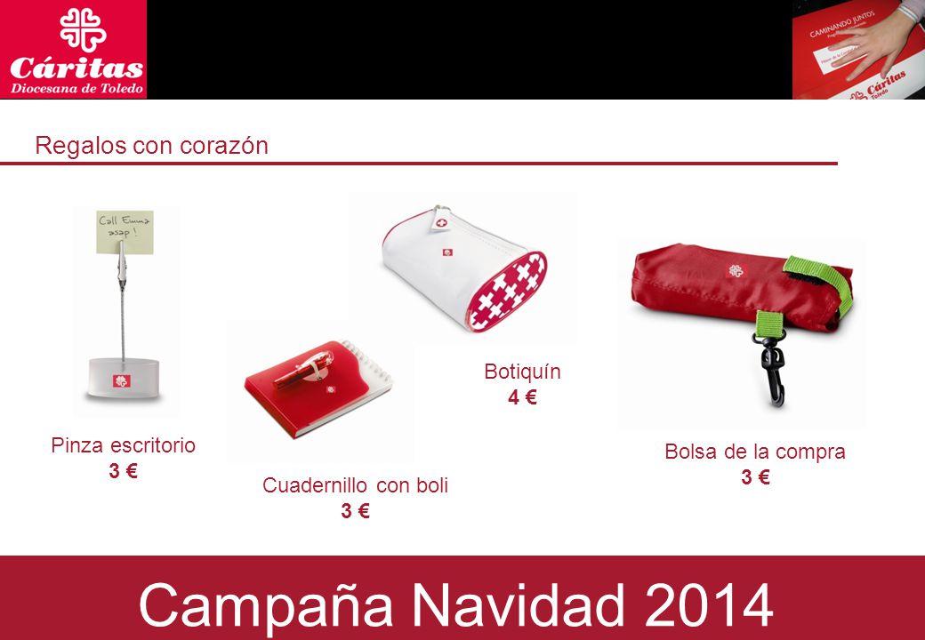 Regalos con corazón Bolsa de la compra 3 € Campaña Navidad 2014 Cuadernillo con boli 3 € Botiquín 4 € Pinza escritorio 3 €
