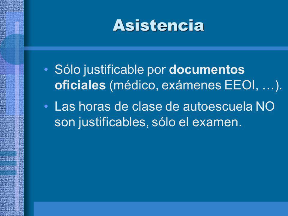 Asistencia Sólo justificable por documentos oficiales (médico, exámenes EEOI, …).