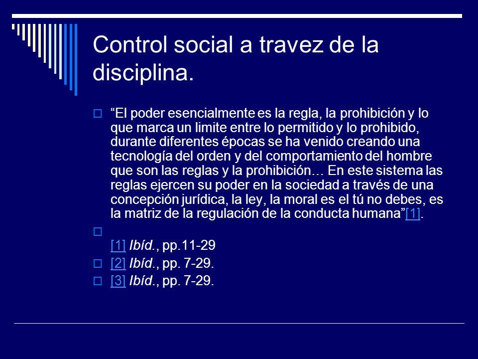 Control social a travez de la disciplina.