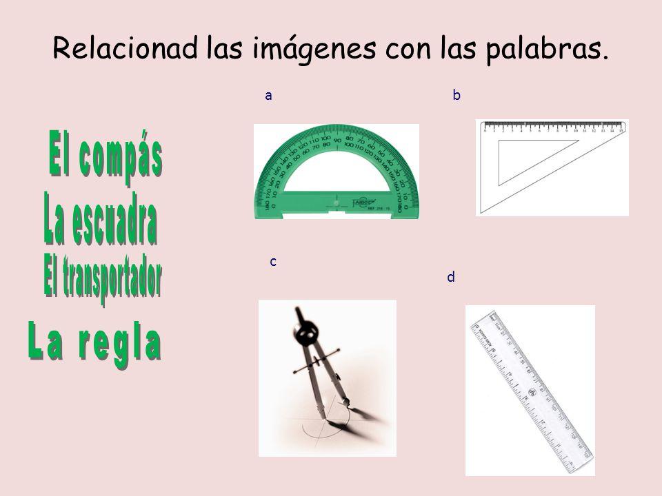 Relacionad las imágenes con las palabras. ab c d