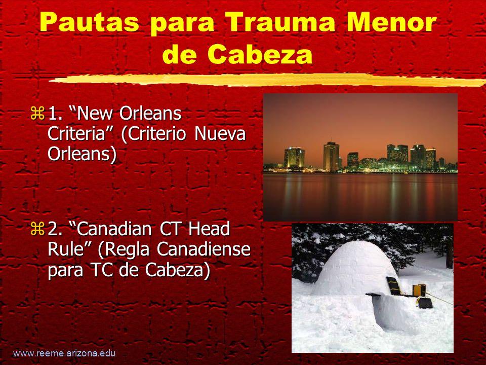 www.reeme.arizona.edu Pautas para Trauma Menor de Cabeza z1.