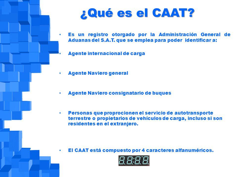 ¿Qué es el CAAT. Es un registro otorgado por la Administración General de Aduanas del S.A.T.