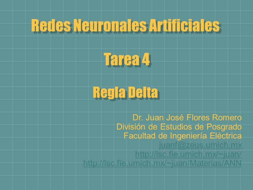 Redes Neuronales Artificiales Tarea 4 Regla Delta Redes Neuronales Artificiales Tarea 4 Regla Delta Dr.