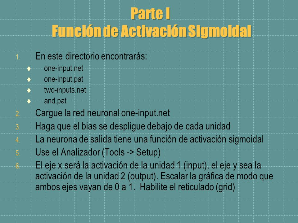 Parte I Función de Activación Sigmoidal 1.