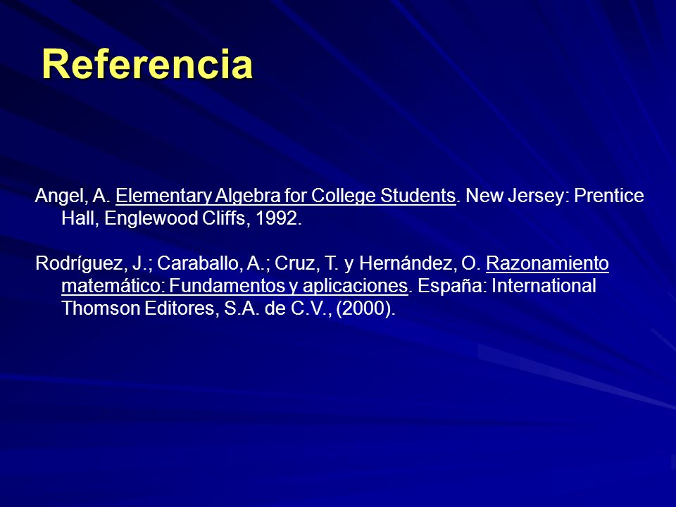 Referencia Angel, A. Elementary Algebra for College Students.