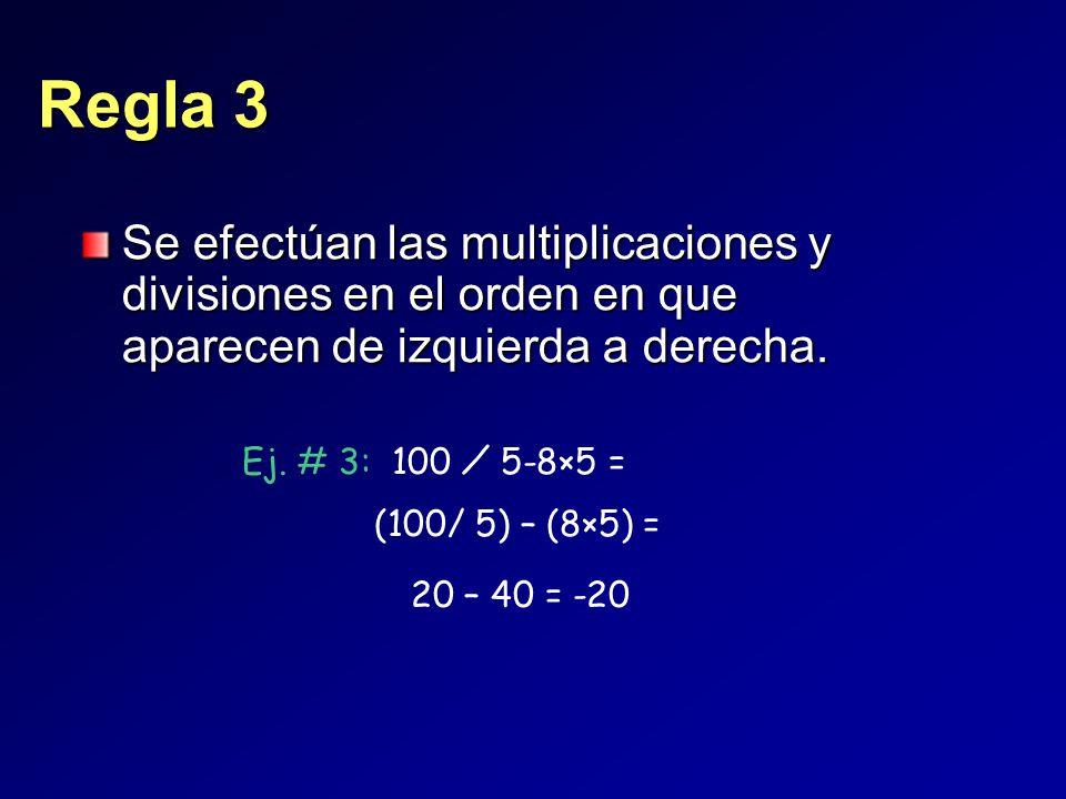 Se efectúan las multiplicaciones y divisiones en el orden en que aparecen de izquierda a derecha.