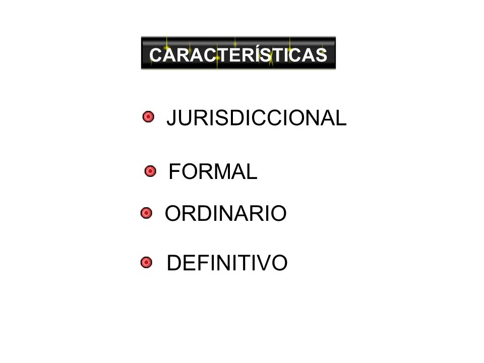 JURISDICCIONAL FORMAL ORDINARIO DEFINITIVO CARACTERÍSTICAS