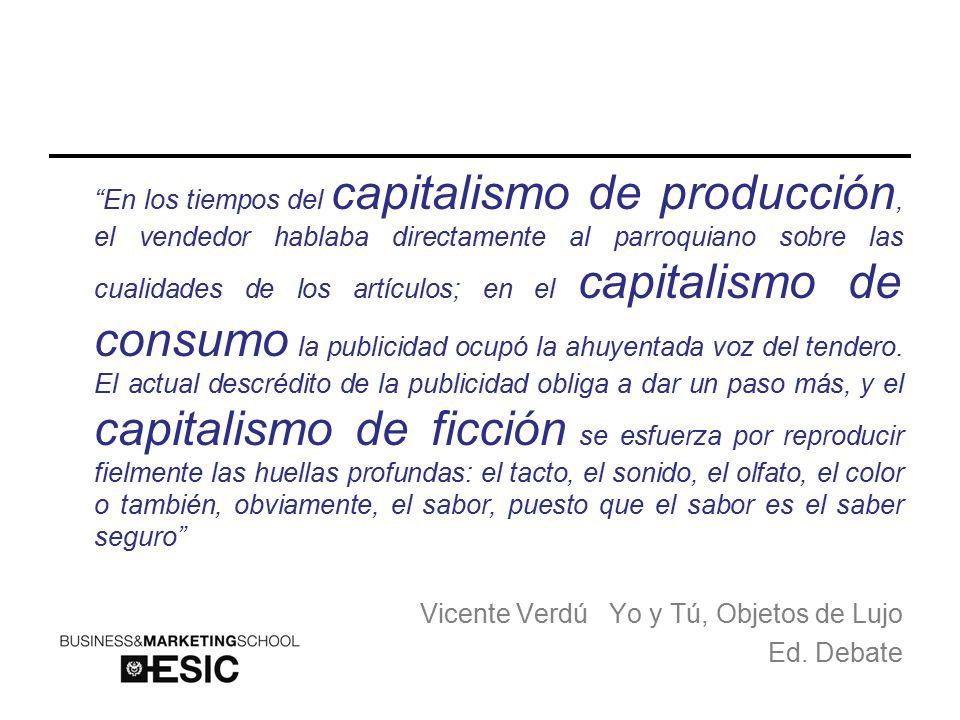 En los tiempos del capitalismo de producción, el vendedor hablaba directamente al parroquiano sobre las cualidades de los artículos; en el capitalismo de consumo la publicidad ocupó la ahuyentada voz del tendero.