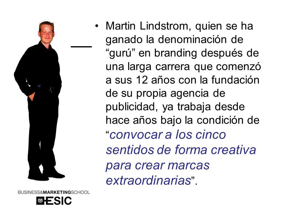 Martin Lindstrom, quien se ha ganado la denominación de gurú en branding después de una larga carrera que comenzó a sus 12 años con la fundación de su propia agencia de publicidad, ya trabaja desde hace años bajo la condición de convocar a los cinco sentidos de forma creativa para crear marcas extraordinarias .