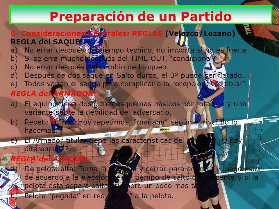 6- Consideraciones Generales: REGLAS (Velazco/Lozano) REGLA del SAQUE: a)No errar después del tiempo técnico, no importa si no es fuerte.