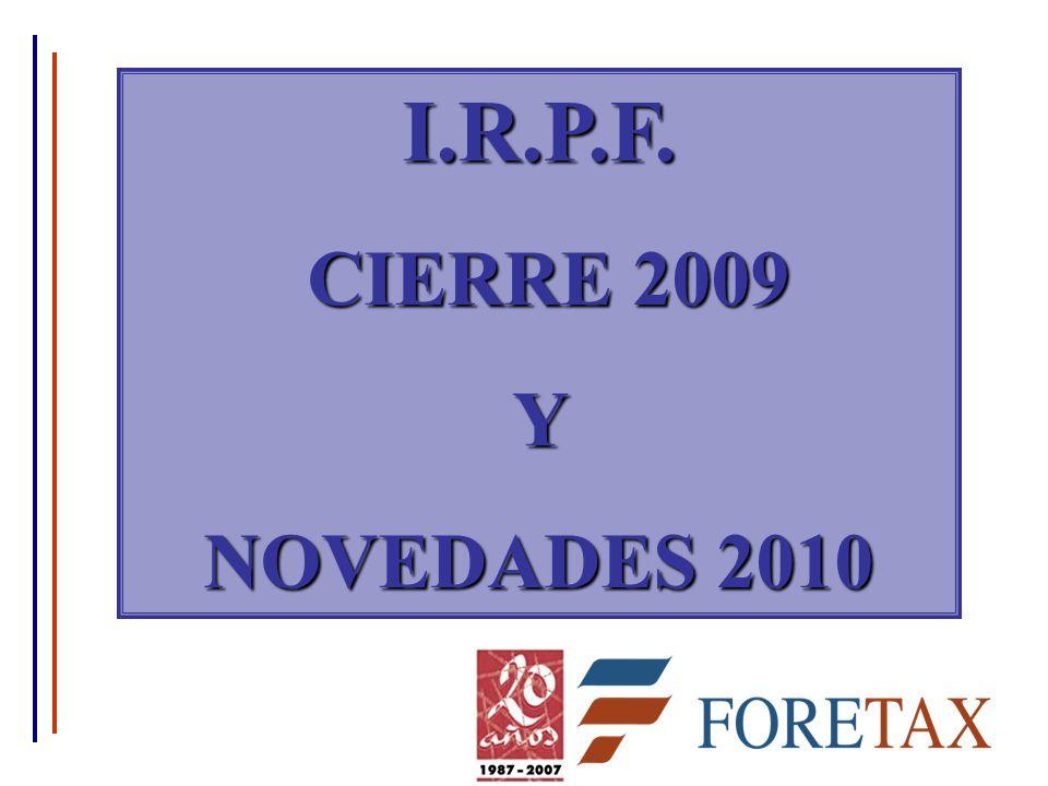 I.R.P.F. CIERRE 2009 CIERRE 2009Y NOVEDADES 2010