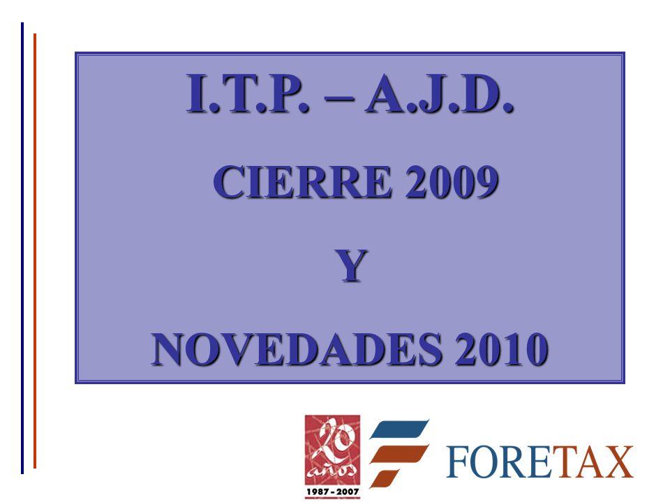 I.T.P. – A.J.D. CIERRE 2009 CIERRE 2009Y NOVEDADES 2010