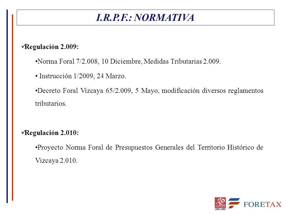 Regulación 2.009: Norma Foral 7/2.008, 10 Diciembre, Medidas Tributarias 2.009.