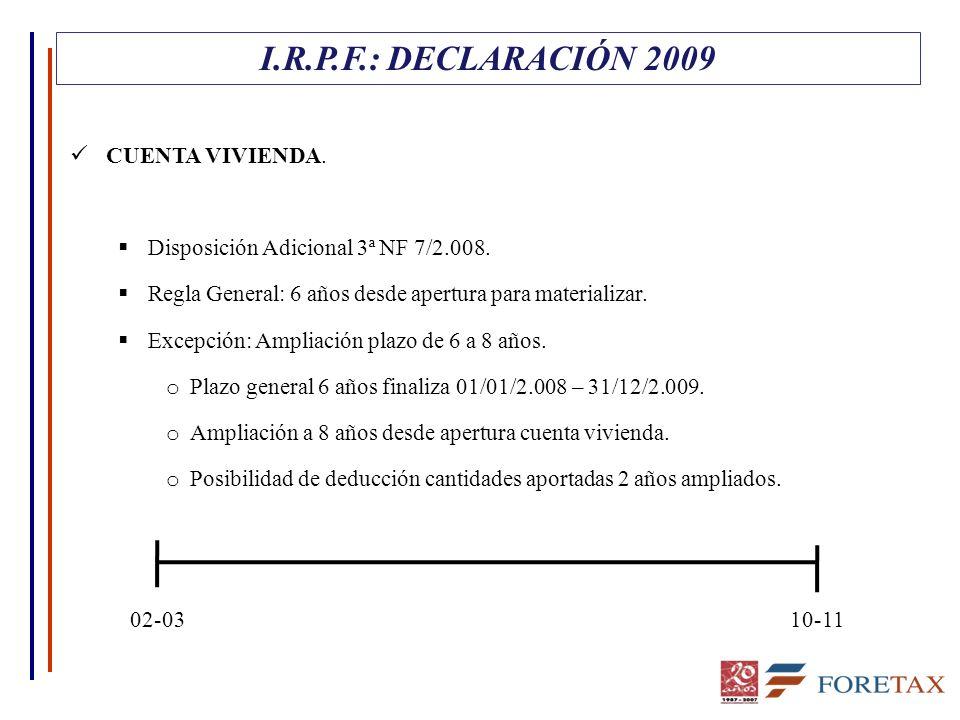 CUENTA VIVIENDA.  Disposición Adicional 3ª NF 7/2.008.