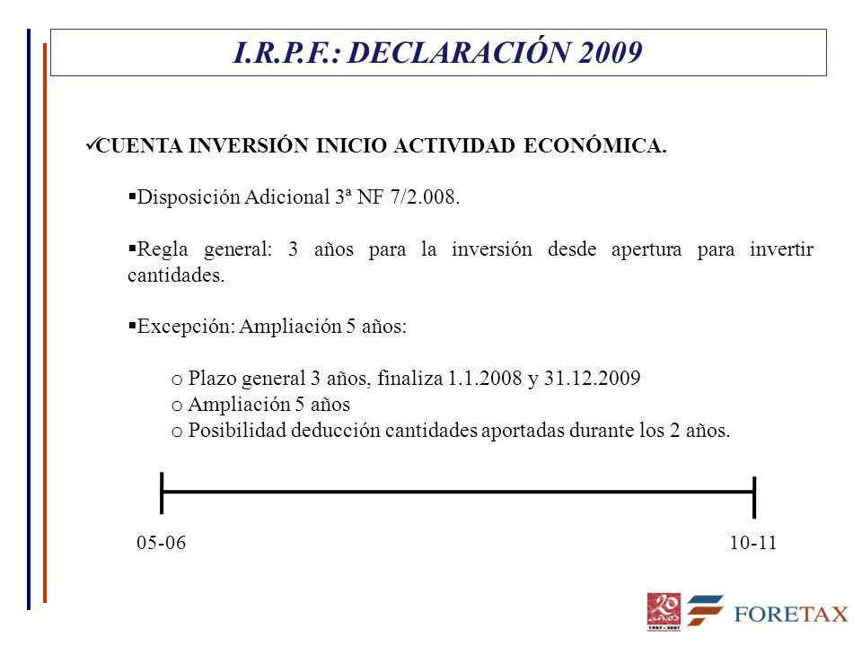 CUENTA INVERSIÓN INICIO ACTIVIDAD ECONÓMICA.  Disposición Adicional 3ª NF 7/2.008.