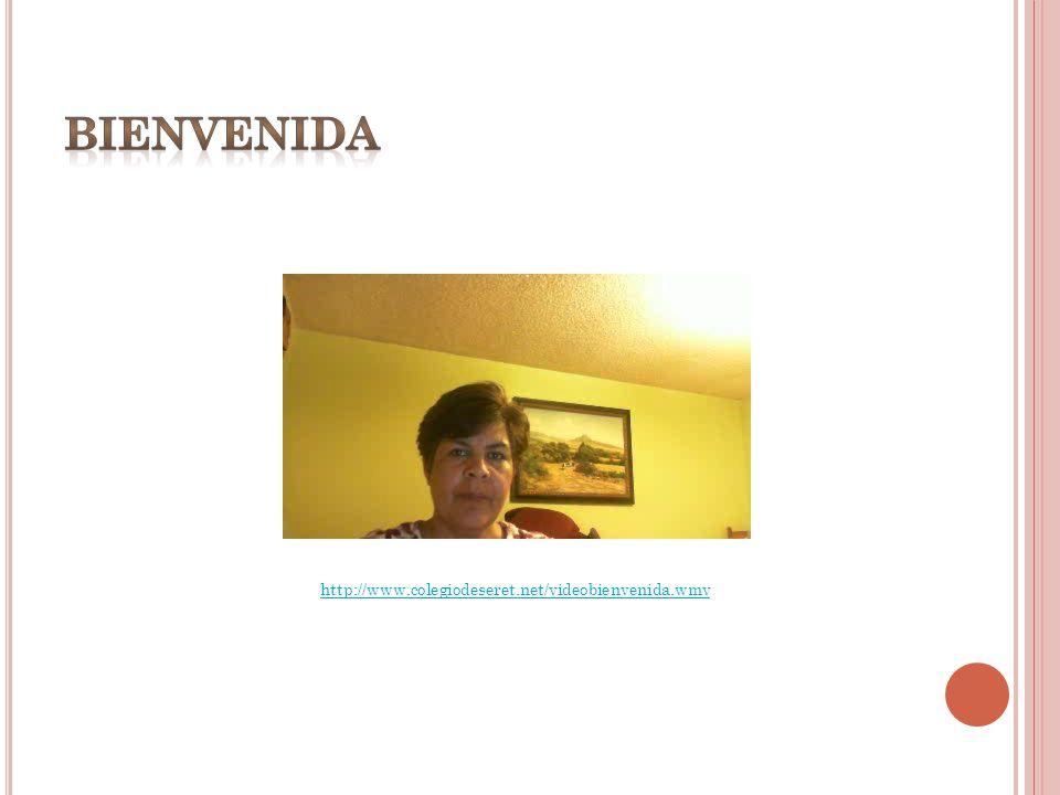 http://www.colegiodeseret.net/videobienvenida.wmv