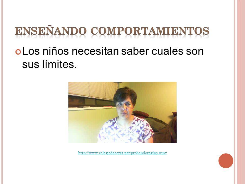 Los niños necesitan saber cuales son sus límites. http://www.colegiodeseret.net/probandoreglas.wmv