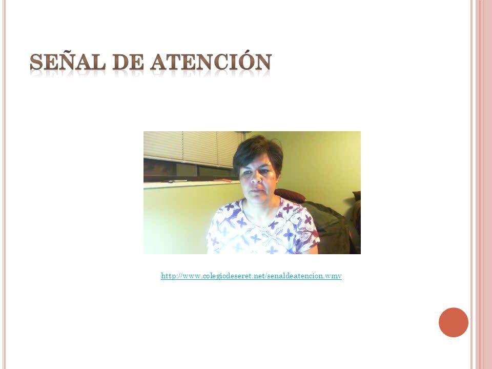 http://www.colegiodeseret.net/senaldeatencion.wmv
