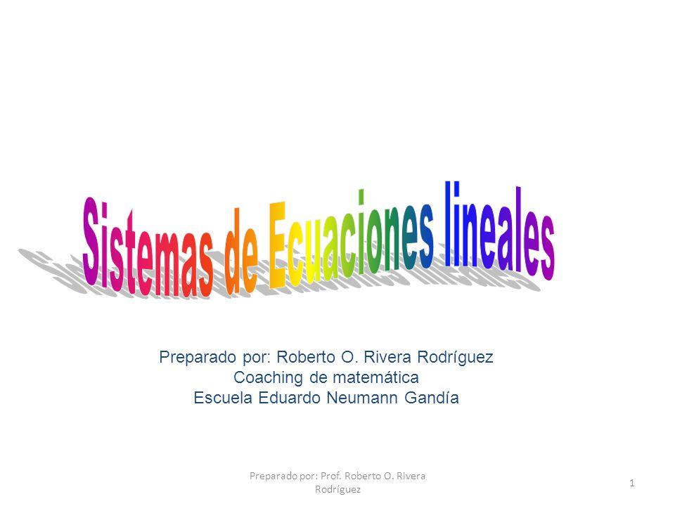 Preparado por: Prof.Roberto O. Rivera Rodríguez 2 Sistema de ecuaciones Def.