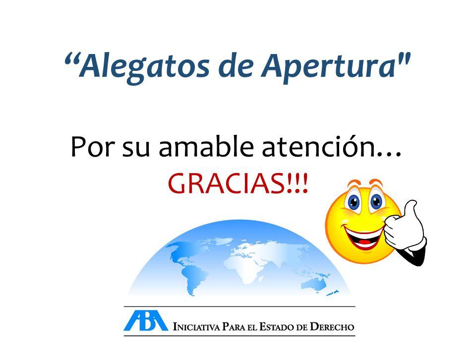Alegatos de Apertura Por su amable atención… GRACIAS!!!