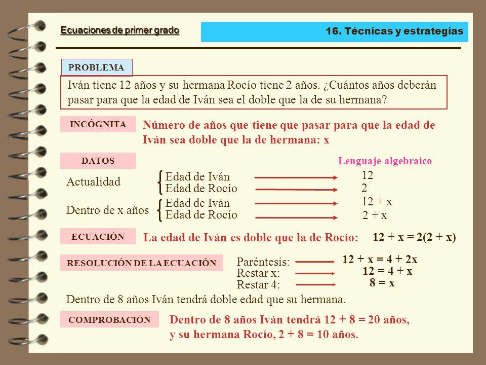 Ecuaciones de primer grado Ejercicio 1 Ecuación con paréntesis: 3(x – 7) = 5(x – 1) – 4x 1º.