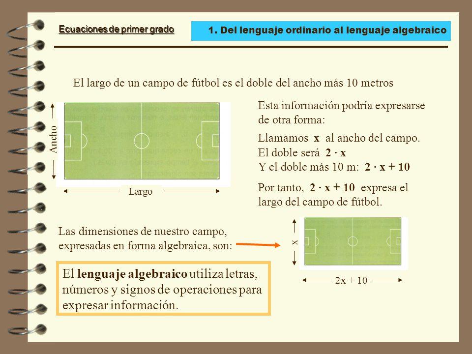 Ecuaciones de primer grado Si a los dos miembros de una ecuación se suma o resta un número o una expresión semejante a las utilizadas en la ecuación, se obtiene otra ecuación equivalente a la dada.