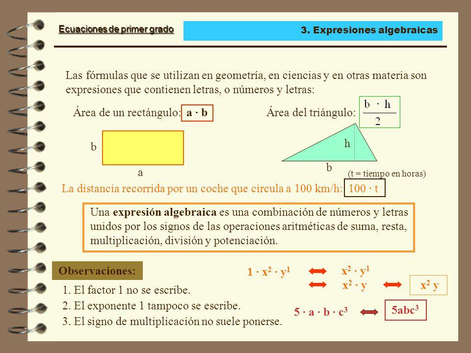 Ecuaciones de primer grado Las fórmulas que se utilizan en geometría, en ciencias y en otras materia son expresiones que contienen letras, o números y letras: Una expresión algebraica es una combinación de números y letras unidos por los signos de las operaciones aritméticas de suma, resta, multiplicación, división y potenciación.