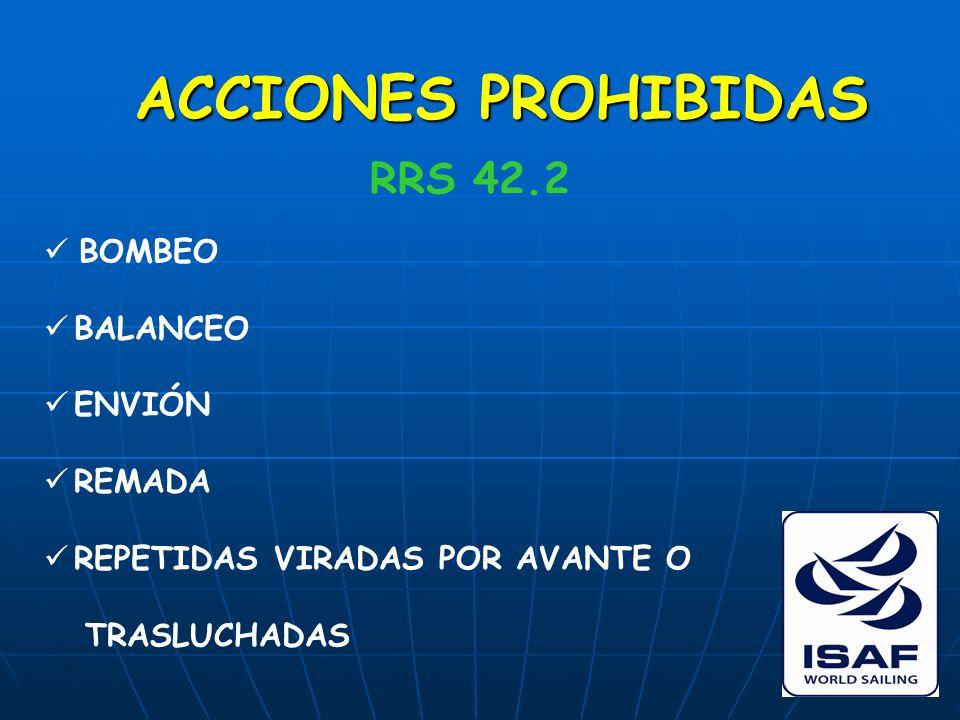 ACCIONES PROHIBIDAS RRS 42.2 BOMBEO BALANCEO ENVIÓN REMADA REPETIDAS VIRADAS POR AVANTE O TRASLUCHADAS