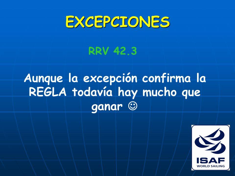 EXCEPCIONES RRV 42.3 Aunque la excepción confirma la REGLA todavía hay mucho que ganar
